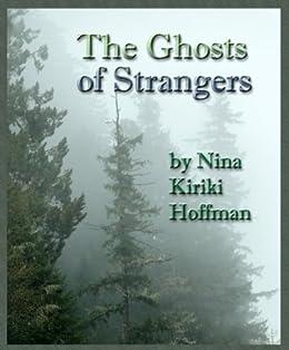 The Ghosts of Strangers by [Nina Kiriki Hoffman]