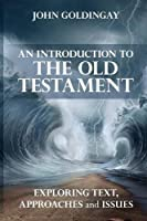 An Introduction to the Old Testament: Exploring Text Approaches and Issues