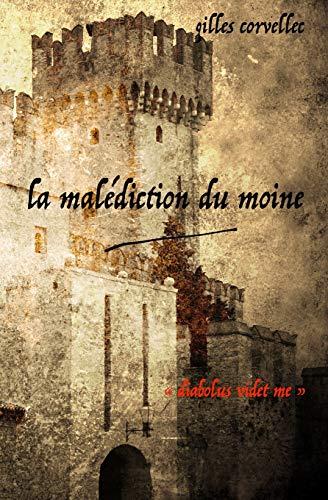 LA MALEDICTION DU MOINE