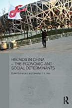 HIV/AIDS in China - The Economic and Social Determinants (Routledge Contemporary China Series)