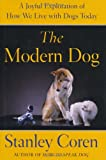 Image of The Modern Dog: A Joyful Exploration of How We Live with Dogs Today
