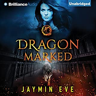 Dragon Marked                   By:                                                                                                                                 Jaymin Eve                               Narrated by:                                                                                                                                 Dara Rosenberg                      Length: 9 hrs and 24 mins     67 ratings     Overall 4.5