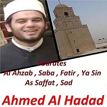 Sourates Al Ahzab , Saba , Fatir , Ya Sin , As Saffat , Sad (Quran)