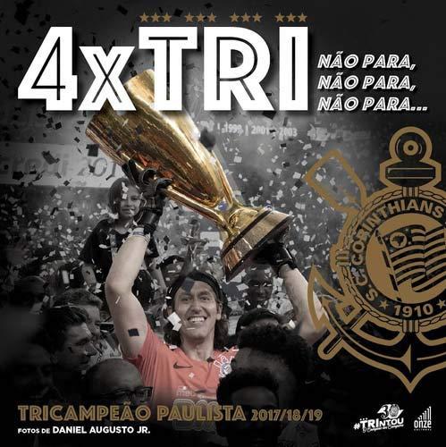 O Título Correto É. 4 X Tri - Corinthians Tricampeão Paulista 2017/18/19