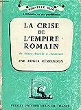 La Crise de l'Empire Romain de Marc-Aurele a Anastase - Press Universitaires De France