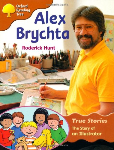 Oxford Reading Tree: Level 8: True Stories: Alex Brychta: the Story of an Illustrator (Treetops True Stories)の詳細を見る