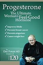 Progesterone The Ultimate Woman's Feel Good Hormone