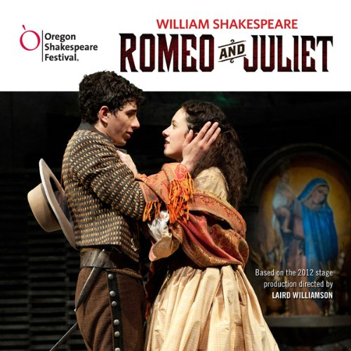 Romeo and Juliet: Oregon Shakespeare Festival Audio Theater [Dramatized] audiobook cover art