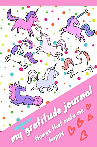 My Unicorn Gratitude Journal - Things That Make Me Happy!: cartoon cover