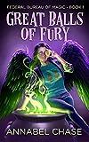 Great Balls of Fury (Federal Bureau of Magic Cozy Mystery Book 1) (Kindle Edition)