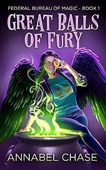 Great Balls of Fury (Federal Bureau of Magic Cozy Mystery Book 1) (English Edition) par [Annabel Chase]