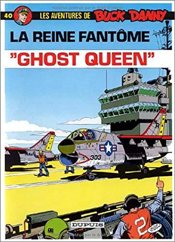 Buck Danny, tome 40 : La reine fantôme, \
