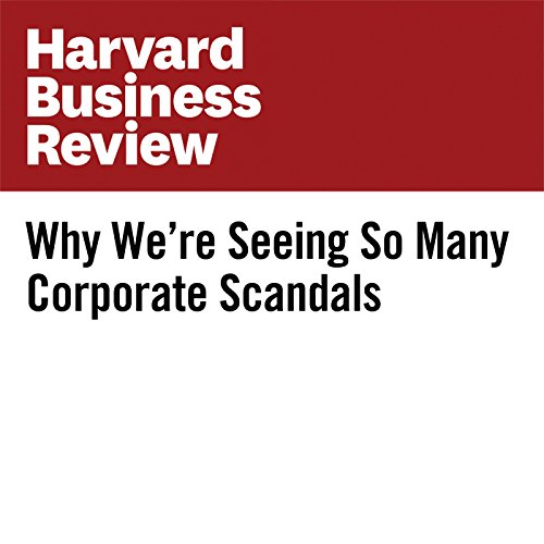 Why We're Seeing So Many Corporate Scandals copertina