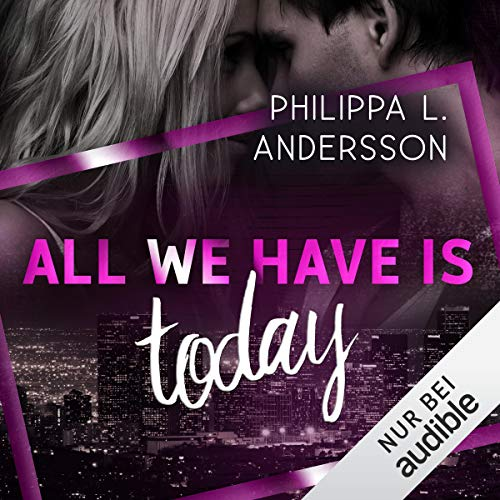 All We Have Is Today Titelbild