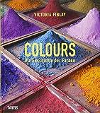 Colours: Die Geschichte der Farben