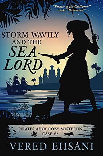 Storm Wavily and the Sea Lord (Pirates Ahoy! Book 2) by [Vered Ehsani]