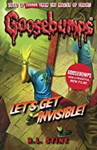 Let's Get Invisible! (Goosebumps) by R. L. Stine (7-May-2015) Paperback
