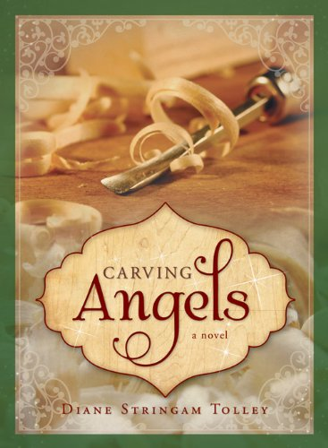 Carving Angels by [Diane Stringam Tolley]