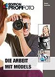Die Arbeit mit Models (mitp Edition Profifoto) - Robert Kneschke