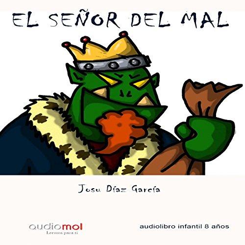 El señor del mal [The Evil Lord]                   By:                                                                                                                                 Josu Díaz García                               Narrated by:                                                                                                                                 Ingrid Jocelyn García                      Length: 52 mins     Not rated yet     Overall 0.0