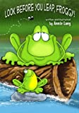 Look Before You Leap, Froggy!