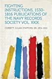 Fighting Instructions, 1530-1816 Publications Of The Navy Records Society Vol. XXIX. (English Edition)