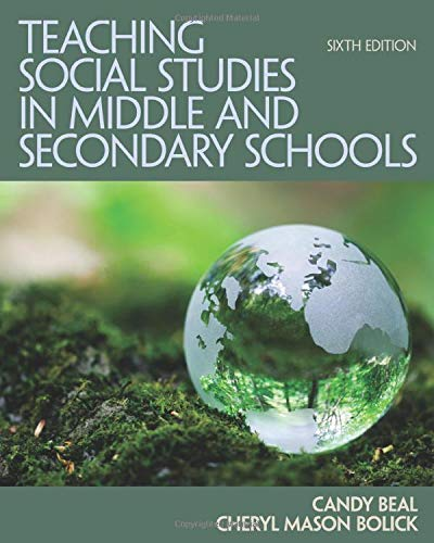 Compare Textbook Prices for Teaching Social Studies in Middle and Secondary Schools 6 Edition ISBN 9780132698108 by Beal, Candy,Bolick, Cheryl,Bolick, Cheryl