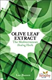 Olive Leaf Extract: The Mediterranean Healing Herb (Live Healthy Now)