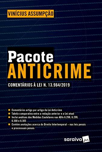 Pacote Anticrime - comentários à Lei n. 13.964/2019