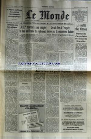 MONDE (LE) [No 11841] du 23/02/1983 - L'AGLERIE S'EFFORCE DE MAITRISER LA CROISSANCE DEMOGRAPHIQUE - CLARIFICATION ENTRE PARIS ET MOSCOU - LA CRISE DU PROCHE-ORIENT ET LA SITUATION EN ISRAEL - LA COMMISSION KAHANA ET LE PRESIDENT NAVON - LES CONFLITS CHEZ CITROEN - DANIEL MAYER PAR BOUCHER - L'EMPLOI PAR JARREAU - DES COMMUNISTES AUX COMMANDES PAR CANS ET BOLLOCH - LA RESTAURATION DU TEMPLS DE BOROBUDUR DANS LE CENTRE DE L'ILE DE JAVA PAR REBEYROL - DES CHERCHEURS JAPONAIS SONT PARVENUS AUX