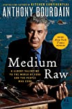 Medium Raw: A Bloody Valentine to the World of Food and the People
