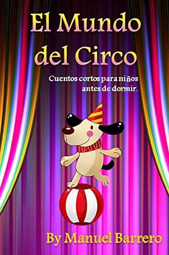 El Mundo del Circo: Cuentos cortos para niños antes de dormir.: 2 (El Mundo de Sasha)