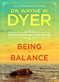 Being in Balance: 9 Principles for Creating Habits to Match Your Desires (English Edition)