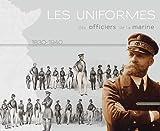 Les uniformes des officiers de la marine (1830-1940)