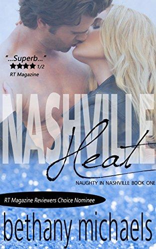 Nashville Heat (A Free Steamy Country Music Romance Series Starter): Nashville Book 1 (Naughty in Nashville) (English Edition)