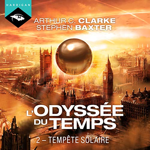 Tempête solaire     L'Odyssée du Temps 2              Written by:                                                                                                                                 Arthur C. Clarke                               Narrated by:                                                                                                                                 Arnauld Le Ridant                      Length: 10 hrs and 18 mins     2 ratings     Overall 4.5