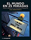 El mundo en 25 miradas (LIBROS DE VANGUARDIA) (Spanish Edition)