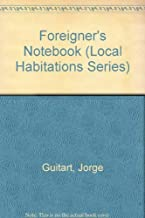Foreigner's Notebook (Local Habitations Series)
