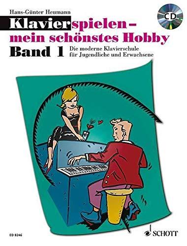 Klavierspielen - mein schönstes Hobby: Die moderne Klavierschule für Jugendliche und Erwachsene. Band 1. Klavier. Ausgabe mit CD.