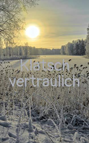 Klatsch vertraulich (German Edition)