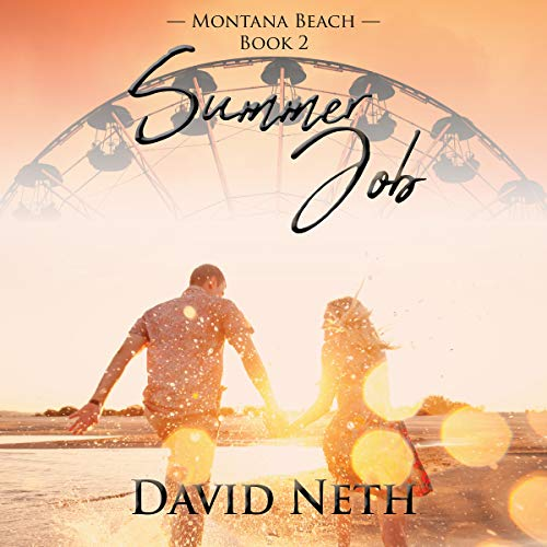 Summer Job     Montana Beach, Book 2              By:                                                                                                                                 David Neth                               Narrated by:                                                                                                                                 Robyn Isaacs                      Length: 2 hrs and 59 mins     Not rated yet     Overall 0.0