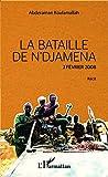 La bataille de N'Djamena 2 février 2008 Récit