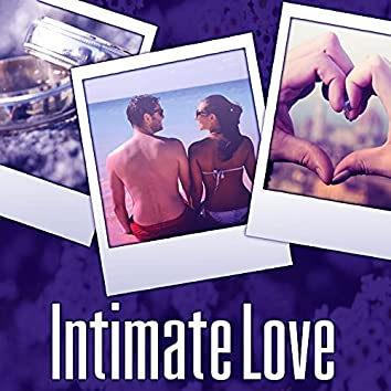 Intimate Love – Romantic Night, Sleep Music Relaxation, Music Shades for Romantic Night, Special Moments, Love Music