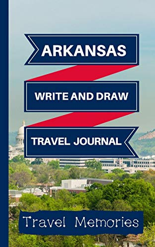 Arkansas Write and Draw Travel Journal: Use This Small Travelers Journal for Writing,Drawings and Photos to Create a Lasting Travel Memory Keepsake ... Journal,Arkansas Travel Book, Band 1)