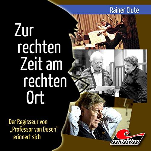 Rainer Clute - Zur rechten Zeit am rechten Ort Titelbild