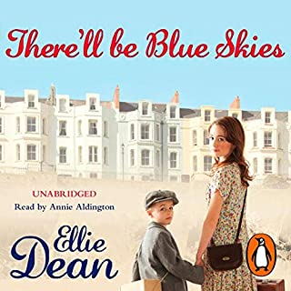 There'll Be Blue Skies                   By:                                                                                                                                 Ellie Dean                               Narrated by:                                                                                                                                 Annie Aldington                      Length: 10 hrs and 36 mins     44 ratings     Overall 4.5