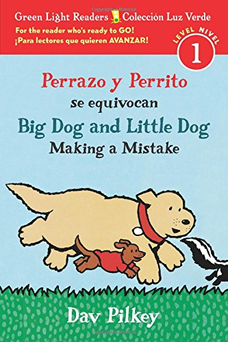 Perrazo y Perrito se equivocan/Big Dog and Little Dog Making a Mistake (bilingual reader) (Green Light Readers, Level 1 / Coleccion Luz Verde, Nivel 1)