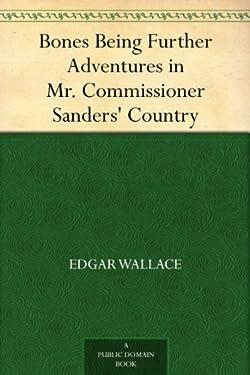 Bones Being Further Adventures in Mr. Commissioner Sanders' Country