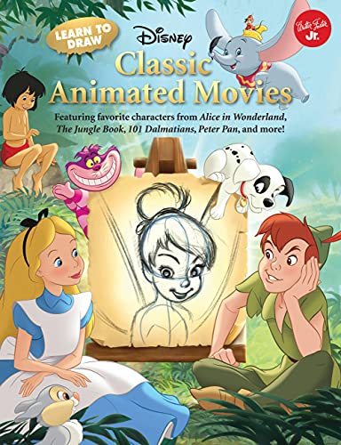 Learn to Draw Disney's Classic Animated Movies: Featuring favorite characters from Alice in Wonderland, The Jungle Book, 101 Dalmatians, Peter Pan, and more! (Licensed Learn to Draw)