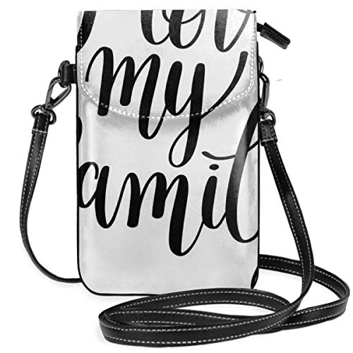 Women Small Cell Phone Purse Crossbody,I Love My Family Phrase Hand Writing In Black Calligraphy Art Positive Quote